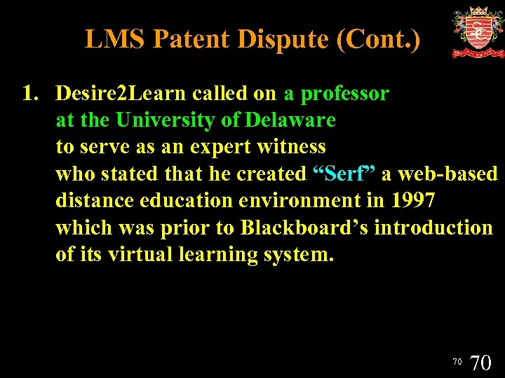 LMS Patent Dispute (Cont. ) 1. Desire 2 Learn called on a professor at