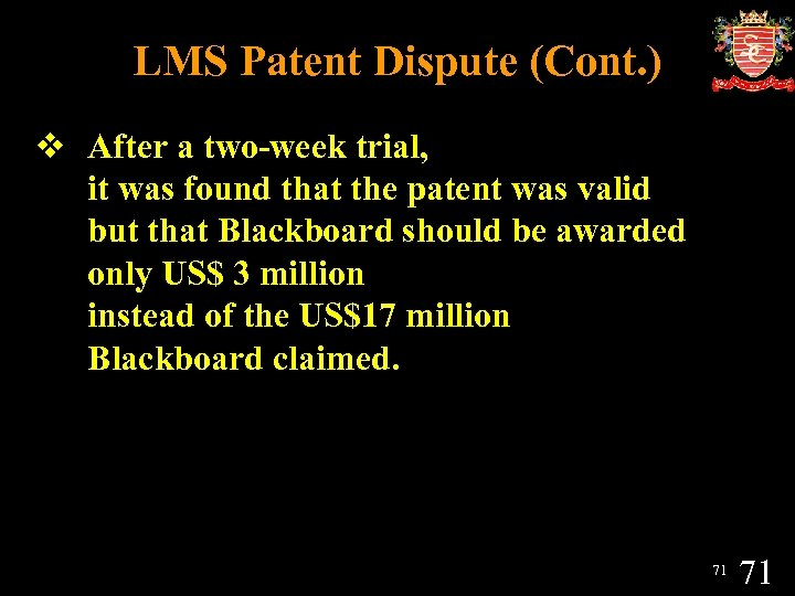 LMS Patent Dispute (Cont. ) v After a two-week trial, it was found that
