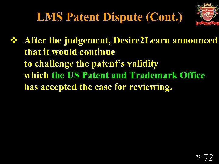 LMS Patent Dispute (Cont. ) v After the judgement, Desire 2 Learn announced that