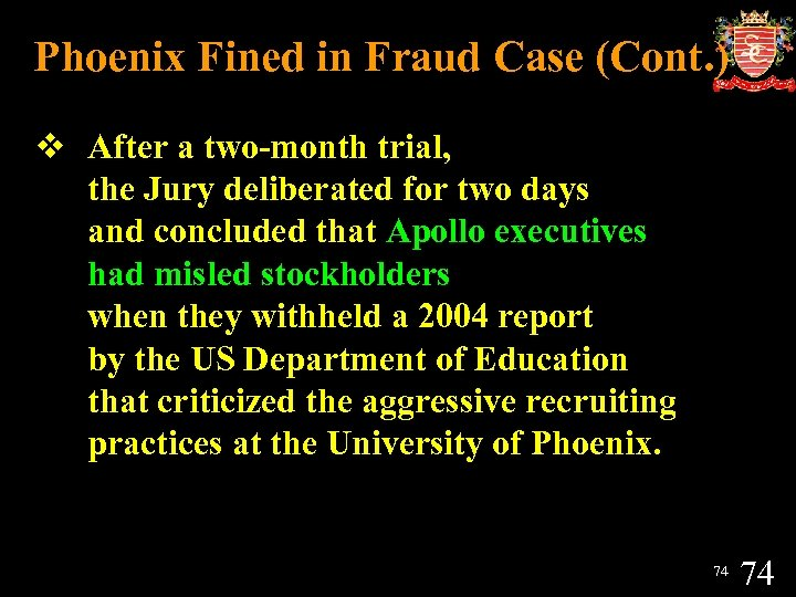 Phoenix Fined in Fraud Case (Cont. ) v After a two-month trial, the Jury