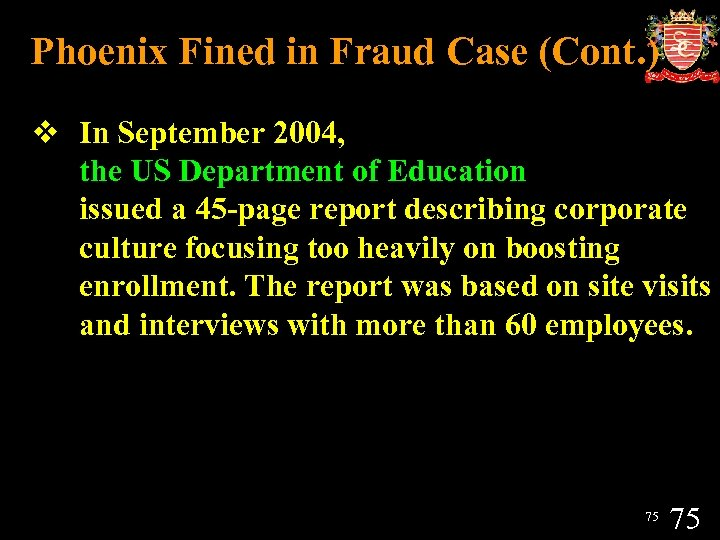 Phoenix Fined in Fraud Case (Cont. ) v In September 2004, the US Department