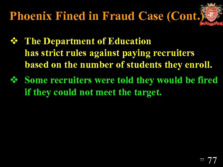 Phoenix Fined in Fraud Case (Cont. ) v The Department of Education has strict