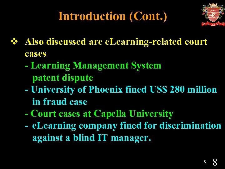 Introduction (Cont. ) v Also discussed are e. Learning-related court cases - Learning Management