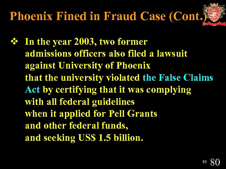 Phoenix Fined in Fraud Case (Cont. ) v In the year 2003, two former
