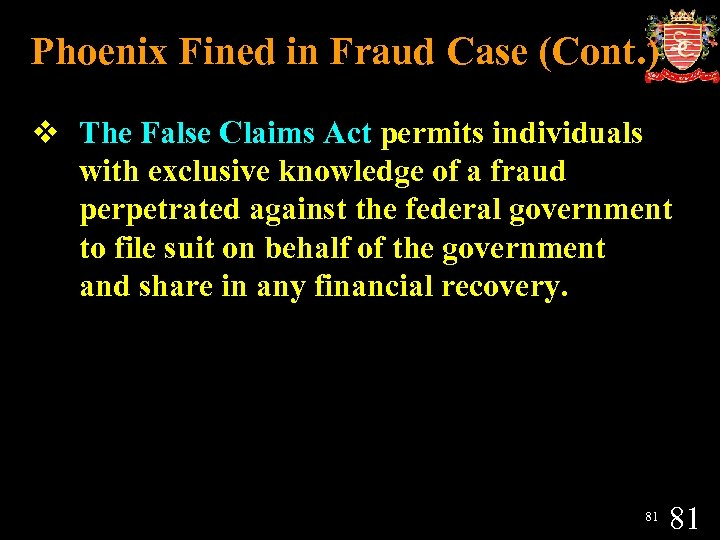 Phoenix Fined in Fraud Case (Cont. ) v The False Claims Act permits individuals