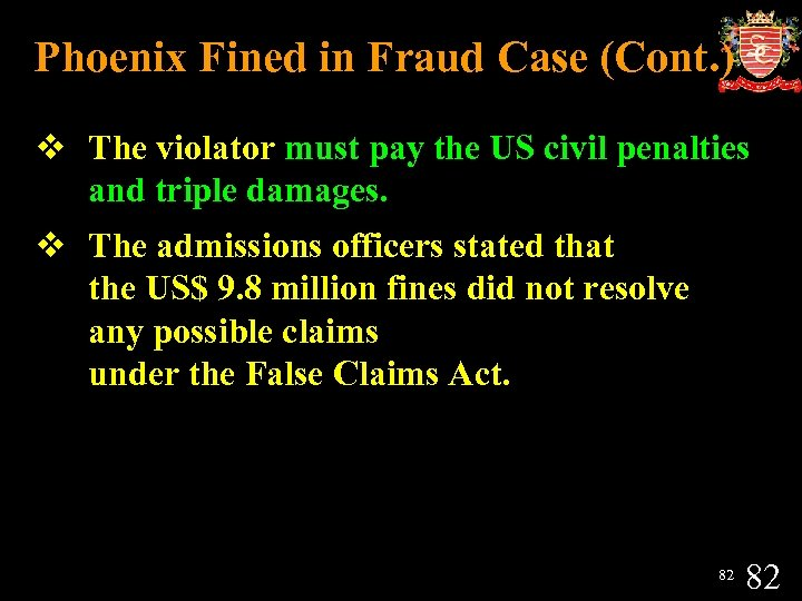 Phoenix Fined in Fraud Case (Cont. ) v The violator must pay the US