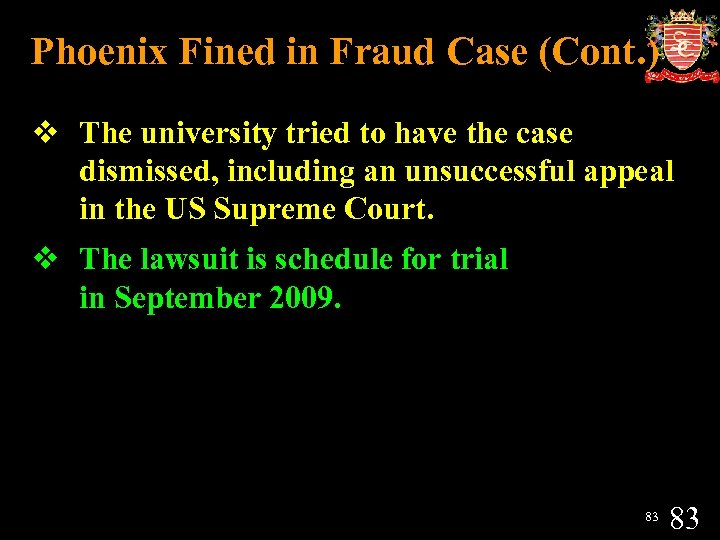 Phoenix Fined in Fraud Case (Cont. ) v The university tried to have the