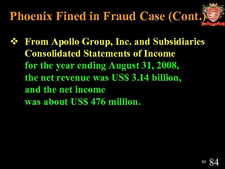 Phoenix Fined in Fraud Case (Cont. ) v From Apollo Group, Inc. and Subsidiaries