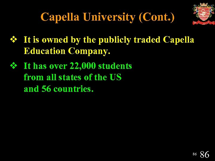 Capella University (Cont. ) v It is owned by the publicly traded Capella Education