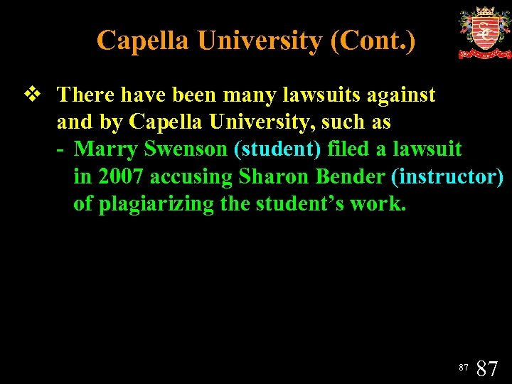Capella University (Cont. ) v There have been many lawsuits against and by Capella