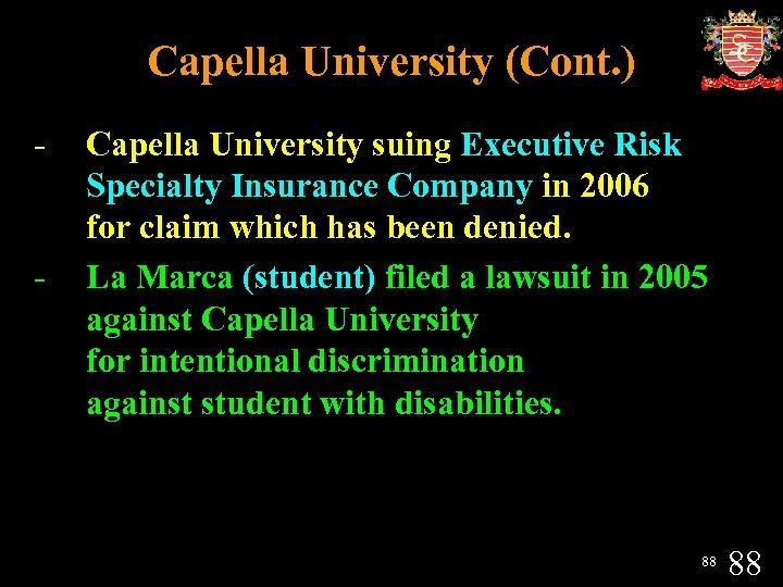 Capella University (Cont. ) - - Capella University suing Executive Risk Specialty Insurance Company