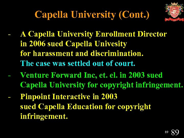 Capella University (Cont. ) - - A Capella University Enrollment Director in 2006 sued