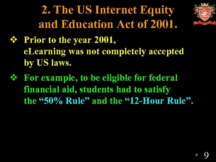2. The US Internet Equity and Education Act of 2001. v Prior to the