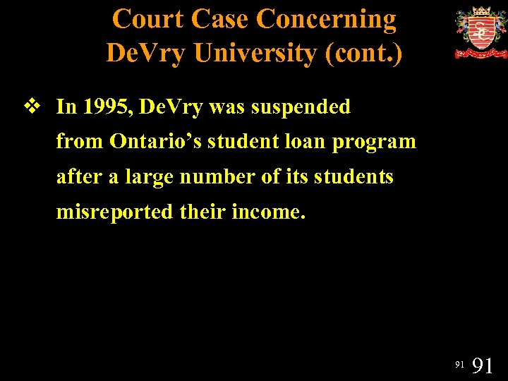 Court Case Concerning De. Vry University (cont. ) v In 1995, De. Vry was