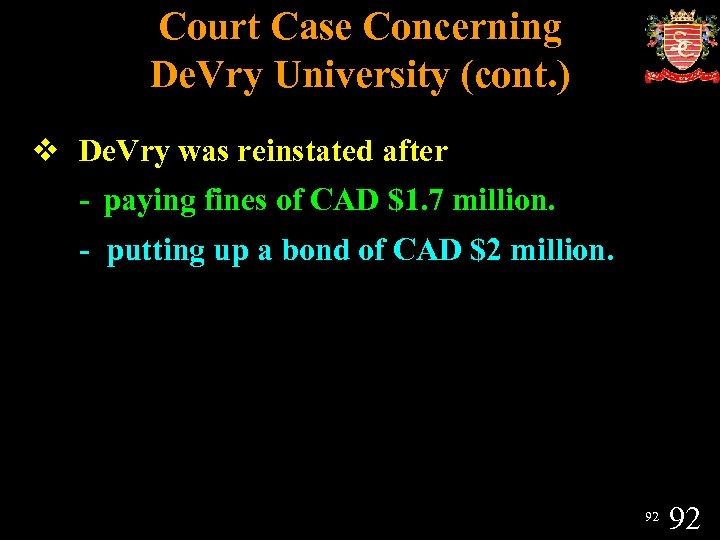 Court Case Concerning De. Vry University (cont. ) v De. Vry was reinstated after