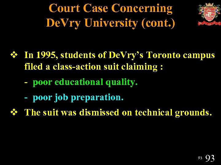 Court Case Concerning De. Vry University (cont. ) v In 1995, students of De.