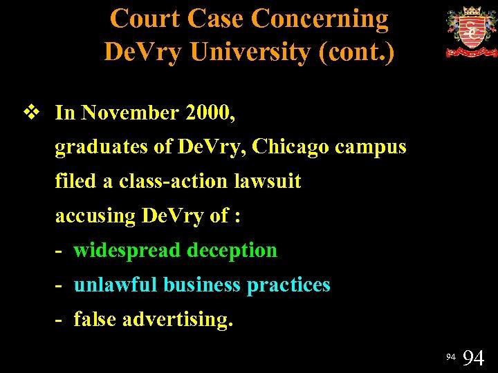 Court Case Concerning De. Vry University (cont. ) v In November 2000, graduates of