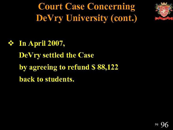 Court Case Concerning De. Vry University (cont. ) v In April 2007, De. Vry