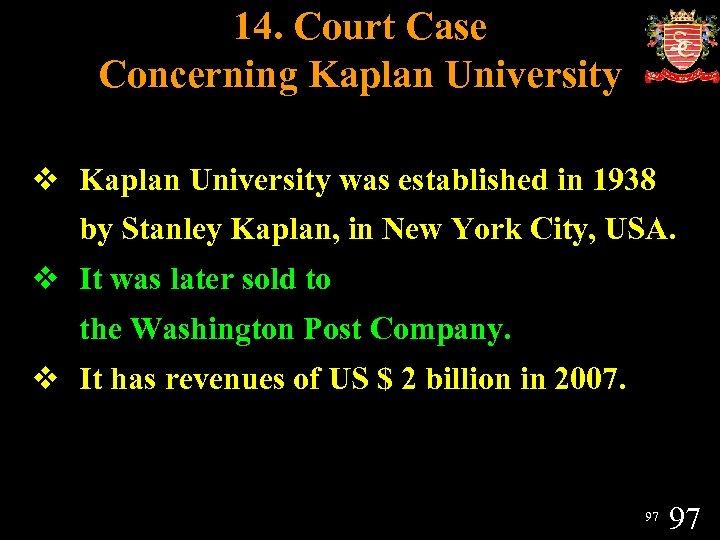 14. Court Case Concerning Kaplan University v Kaplan University was established in 1938 by