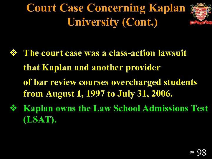 Court Case Concerning Kaplan University (Cont. ) v The court case was a class-action