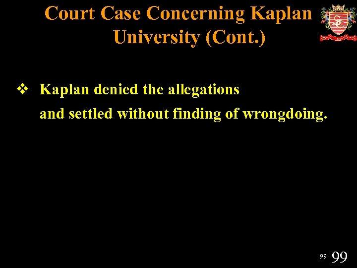 Court Case Concerning Kaplan University (Cont. ) v Kaplan denied the allegations and settled