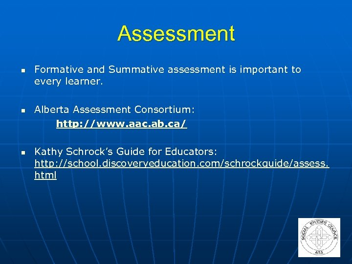 Assessment n n n Formative and Summative assessment is important to every learner. Alberta