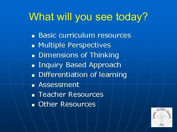 What will you see today? n n n n Basic curriculum resources Multiple Perspectives