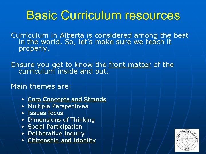 Basic Curriculum resources Curriculum in Alberta is considered among the best in the world.