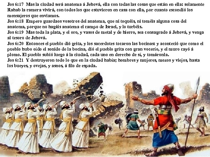 Jos 6: 17 Mas la ciudad será anatema á Jehová, ella con todas las