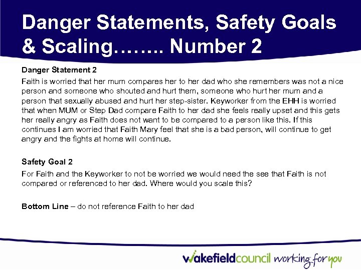 Danger Statements, Safety Goals & Scaling……. . Number 2 Danger Statement 2 Faith is