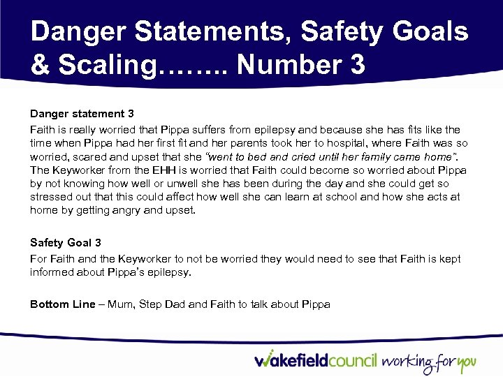 Danger Statements, Safety Goals & Scaling……. . Number 3 Danger statement 3 Faith is