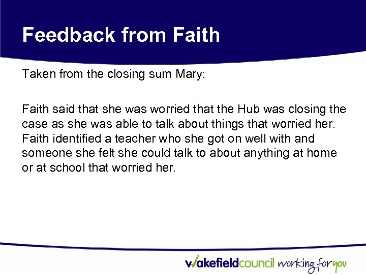 Feedback from Faith Taken from the closing sum Mary: Faith said that she was