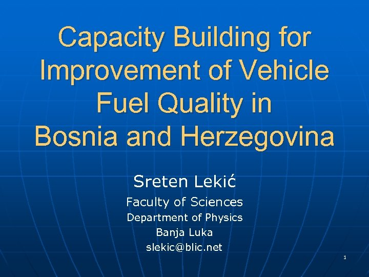 Capacity Building for Improvement of Vehicle Fuel Quality in Bosnia and Herzegovina Sreten Lekić
