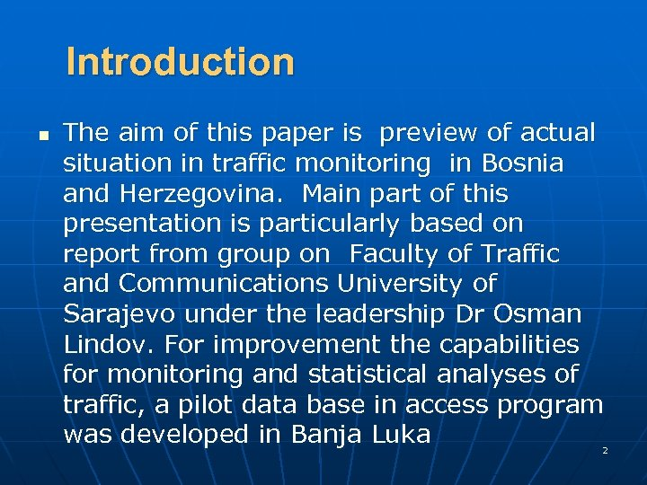 Introduction n The aim of this paper is preview of actual situation in traffic