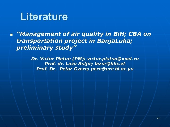 "Literature n ""Management of air quality in Bi. H; CBA on transportation project in"