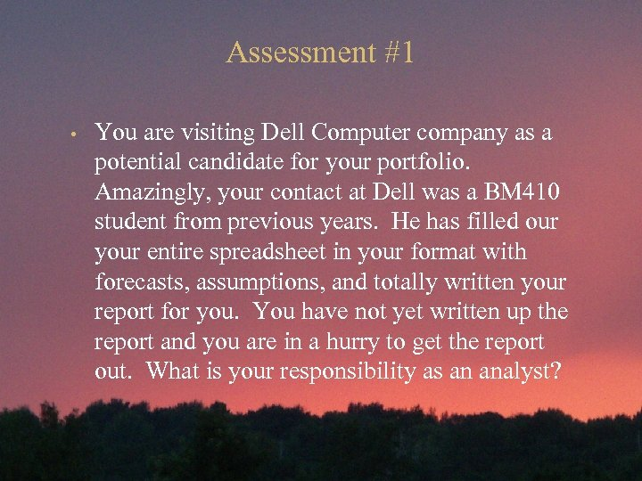 Assessment #1 • You are visiting Dell Computer company as a potential candidate for