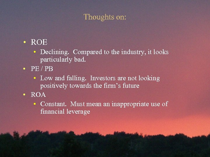 Thoughts on: • ROE • Declining. Compared to the industry, it looks particularly bad.