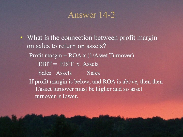 Answer 14 -2 • What is the connection between profit margin on sales to