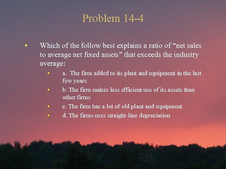 "Problem 14 -4 • Which of the follow best explains a ratio of ""net"