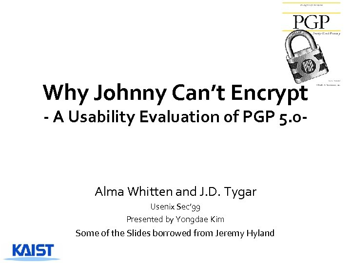 Why Johnny Can't Encrypt - A Usability Evaluation of PGP 5. 0 - Alma