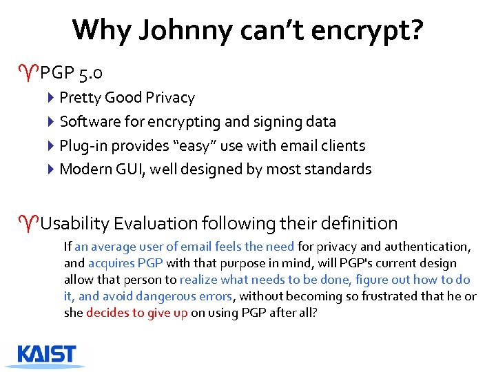 Why Johnny can't encrypt? ^PGP 5. 0 4 Pretty Good Privacy 4 Software for