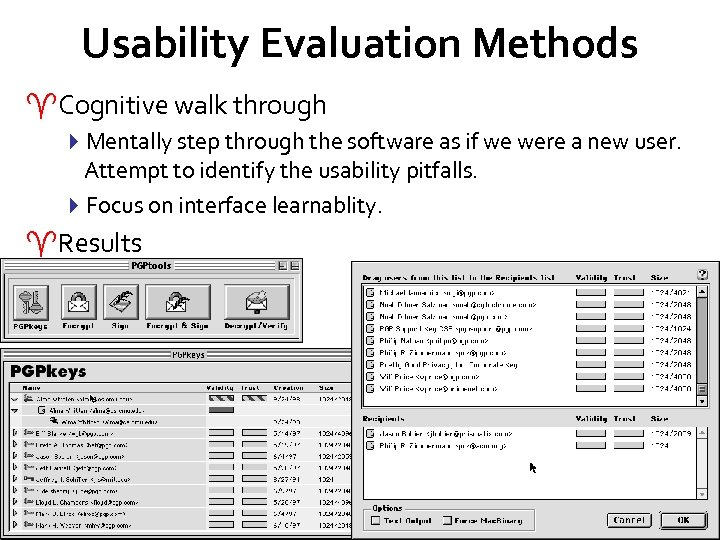 Usability Evaluation Methods ^Cognitive walk through 4 Mentally step through the software as if