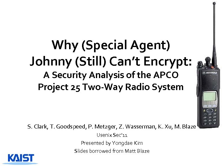 Why (Special Agent) Johnny (Still) Can't Encrypt: A Security Analysis of the APCO Project