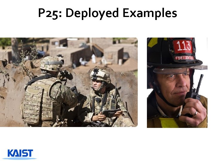 P 25: Deployed Examples