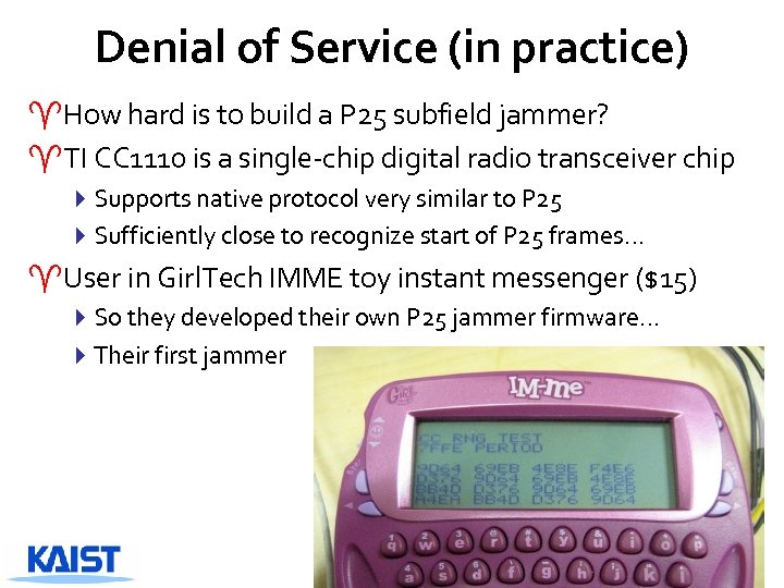 Denial of Service (in practice) ^How hard is to build a P 25 subfield