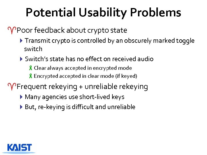 Potential Usability Problems ^Poor feedback about crypto state 4 Transmit crypto is controlled by
