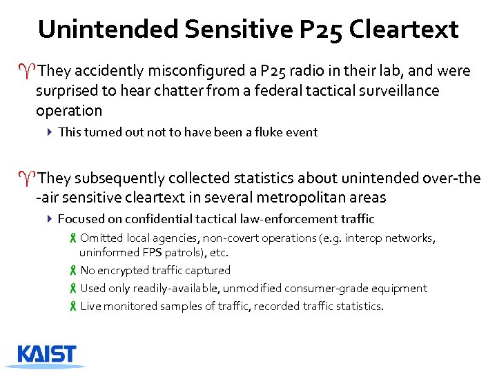 Unintended Sensitive P 25 Cleartext ^They accidently misconfigured a P 25 radio in their