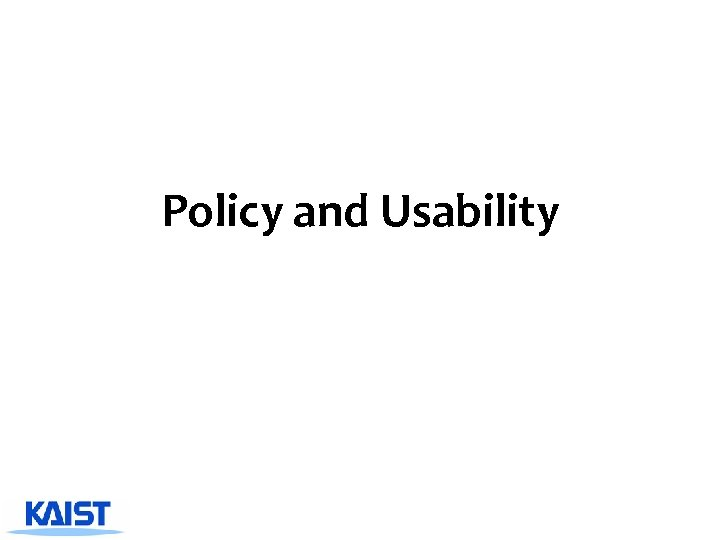 Policy and Usability