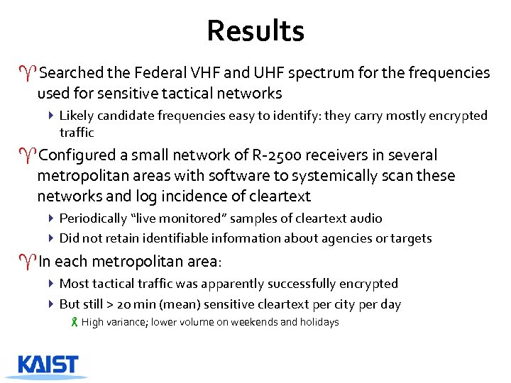 Results ^Searched the Federal VHF and UHF spectrum for the frequencies used for sensitive