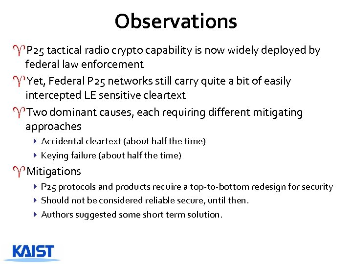 Observations ^P 25 tactical radio crypto capability is now widely deployed by federal law